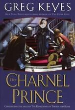 The Kingdoms of Thorn and Bone Ser.: The Charnel Prince Bk. 2 by Greg Keyes (2004, Hardcover)