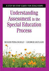 Understanding Assessment in the Special Education Process: A Step-by-Step Guide for Educators by Roger Pierangelo, George Giuliani (Paperback, 2015)
