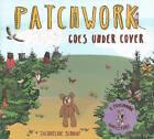 Patchwork Goes Under Cover by Jacqueline Schmidt (Hardback, 2014)