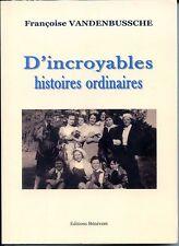 D'INCROYABLES HISTOIRES ORDINAIRES - F. Vandenbussche  - NORD - PAS-DE-CALAIS