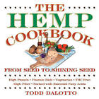 The Hemp Cookbook: From Seed to Shining Seed by Todd Dalotto (Paperback, 1999)