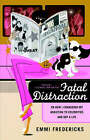Fatal Distraction: Or, How I Conquered My Addiction to Celebrities and Got a Life by Emmi Fredericks (Paperback / softback, 2005)