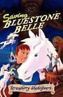 Saving Bluestone Belle by Strawberry Shakespeare (Paperback / softback, 2006)
