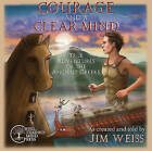 Courage and a Clear Mind: True Adventures of the Ancient Greeks by Jim Weiss (CD-Audio, 2016)