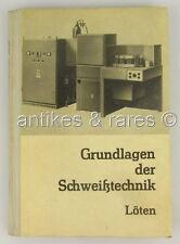 Grundlagen der Schweißtechnik, Löten, VEB Verlag Technik Berlin 1971