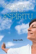 Crecimiento en el Espíritu by Jorge Gallo (2014, Paperback)