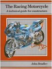 The Racing Motor Cycle: A Technical Guide for Constructors: v. 1 by John Bradley (Paperback, 1996)