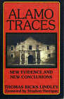 Alamo Traces: New Evidence and New Conclusions by Thomas Ricks Lindley (Paperback, 2003)