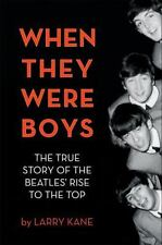 THE BEATLES WHEN THEY WERE BOYS LARRY KANE FIRST EDITION ILLUSTRATED LIKE NEW