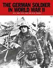 The German Soldier in World War II by Russell Hart, Stephen Hart (Paperback, 2016)