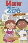 Max and Zoe at the Doctor by Shelley Swanson Sateren (Paperback / softback, 2013)