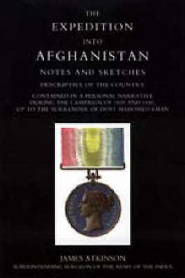 Expedition into Afghanistan: a Personal Narrative During the Campaign of 1839...