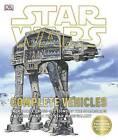 Star Wars Complete Vehicles by DK (Hardback, 2013)
