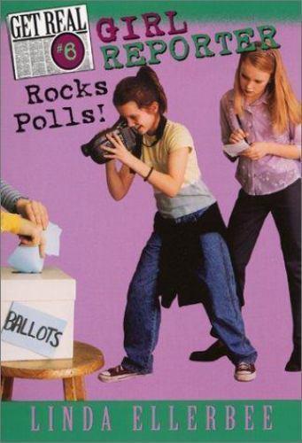 Girl Reporter Rocks Polls! [Get Real] by Ellerbee, Linda , Library Binding