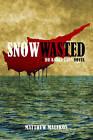 Snow Wasted by Matthew Malekos (Hardback, 2014)