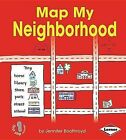 Map My Neighborhood by Jennifer Boothroyd (Hardback, 2013)