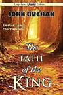The Path of the King by John Buchan (Paperback / softback, 2013)