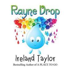 Seasons Change: Rayne Drop by Ireland Taylor (2014, Paperback)