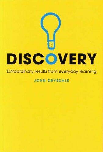 Discovery: Extraordinary results from everyday learning,John Drysdale