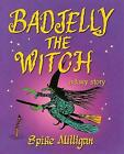 Badjelly The Witch a Fairy Story by Spike Milligan Hardcover Book