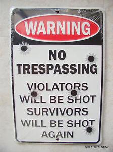NO-TRESPASSING-WARNING-SURVIVORS-SHOT-AGAIN-METAL-SIGN-8-x-12-NEW-Man-cave-Sign