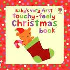 Baby's Very First Touchy-feely Christmas Book by Fiona Watt (Board book, 2010)