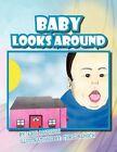 Baby Looks Around 9781441553522 by Eris Madison Paperback