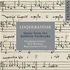 Loquebantur: Music from the Baldwin Partbooks (2015)