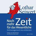 Noch mehr Zeit für das Wesentliche. 2 CDs von Lothar J. Seiwert (2007)