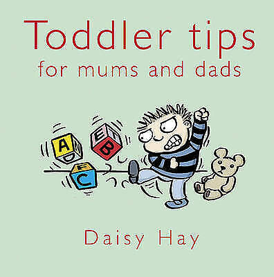 Hay, Daisy, Toddler Tips: For Mums and Dads (Baby Tips), Hardcover, Very Good Bo