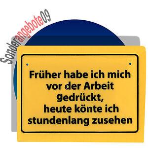 Details About Schilder Sprüche Lustiger Spruch Schild Früher Habe Ich Mich Vor Der Arbeit