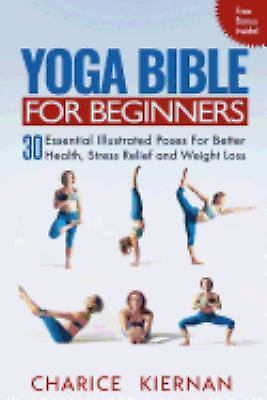 the yoga bible for beginners  30 essential illustrated