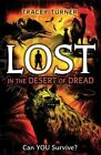 Lost in the Desert of Dread by Tracey Turner (Paperback / softback, 2014)