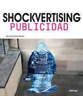 Shockvertising: Publicidad by Instituto Monsa de Ediciones (Paperback, 2013)