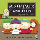 South Park  Guide to Life by The Perseus Books Group (Hardback, 2009)