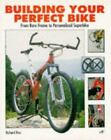 Building Your Perfect Bike : From Bare Frame to Personalized Superbike by Richard Ries (1997, Paperback)