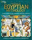 Treasury of Egyptian Mythology: Classic Stories of Gods, Godesses Monsters & Mortals by Donna Jo Napoli (Hardback, 2013)