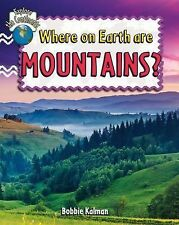Where on Earth Are Mountains? (Explore the Continents)-ExLibrary