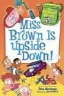 Miss Brown Is Upside Down! by Dan Gutman, Jim Paillot (Hardback, 2015)