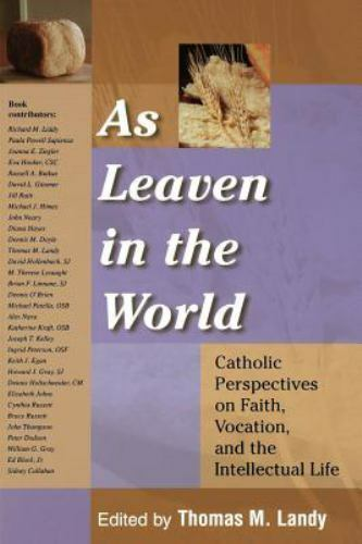 As Leaven in the World : Catholic Perspectives on Faith, Vocation, and the Intel