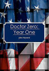 Doctor Zero: Year One by John Hayward (Paperback / softback, 2010)