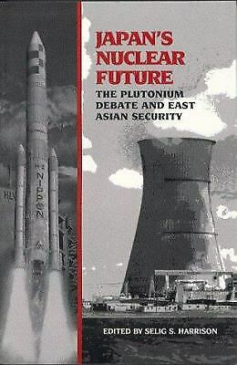 Japan's Nuclear Future : The Plutonium Debate and East Asian Security Paperback