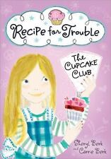 The Cupcake Club: Recipe for Trouble 2 by Carrie Berk and Sheryl Berk (2012, Pap