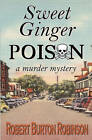 Sweet Ginger Poison by Robert Burton Robinson (Paperback / softback, 2011)