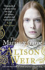 The Marriage Game by Alison Weir (Paperback, 2015)