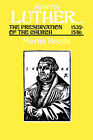 Martin Luther: The Preservation of the Church, 1532-46 by James L. Schaaf, Martin Brecht (Paperback, 1999)