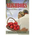 Neighbors a Summer-winter Affair by Nelson Kenneth E. Xlibris Corp Paperback