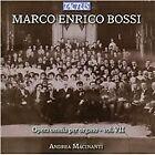 Marco Enrico Bossi - : Opera omnia per Organo, Vol. 7 (2012)
