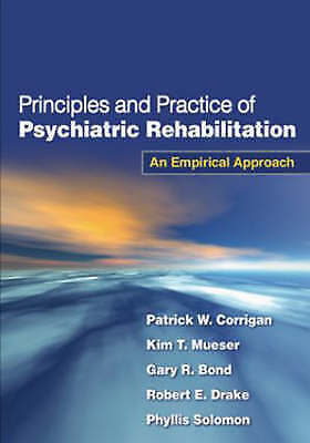 Principles and Practice of Psychiatric Rehabilitation : An Empirical A-ExLibrary