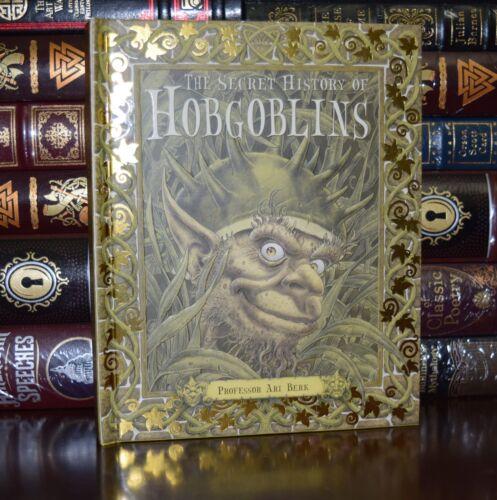 The Secret History of Hobgoblins by Ari Berk Illustrated New Hardcover Gift